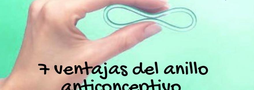 7 ventajas del anillo anticonceptivo