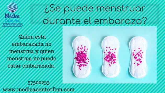 ¿Se puede menstruar durante el embarazo?