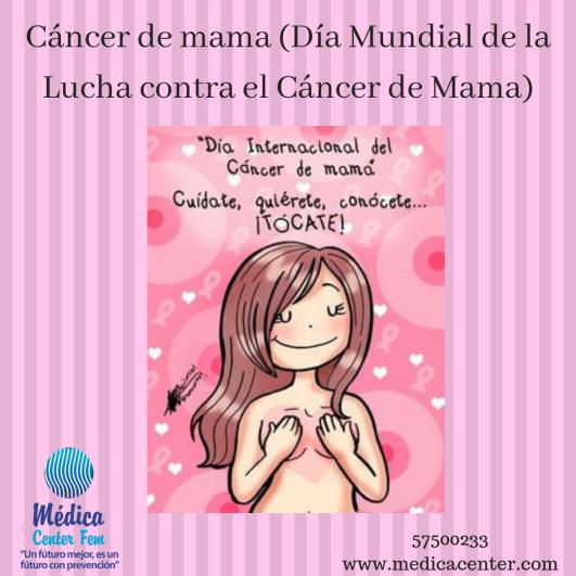 Cáncer de mama (Día Mundial de la Lucha contra el Cáncer de Mama)